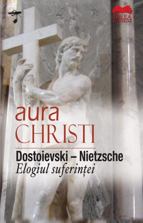 Christi-Aura_Dostoievski-Nietzsche-Elogiul-suferintei