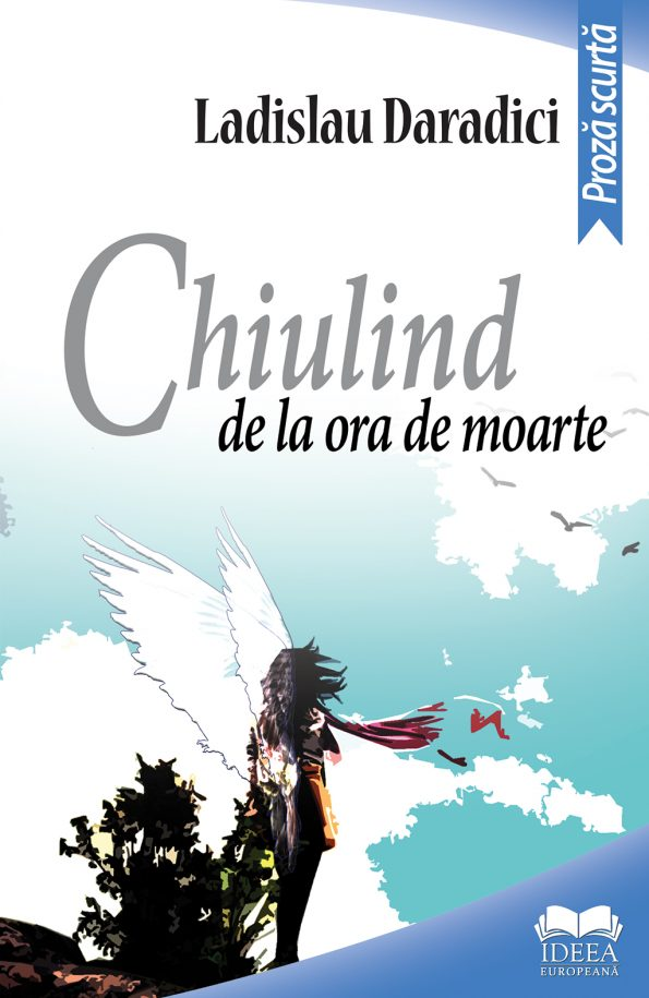 Daradici-Ladislau_Chiulind-de-la-ora-de-moarte