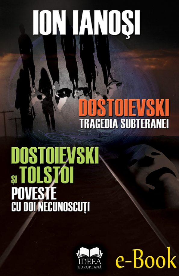 Dostoievski-tragedia-subteranei-dostoievski-si-tolstoi-poveste-cu-doi-necunoscuti-ion-ianosi_eb-1