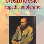 Ianosi-Ion_Dostoievski-Tragedia-subteranei