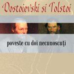 Ianosi-Ion_Dostoievski-si-Tolstoi-Poveste-necunoscuti
