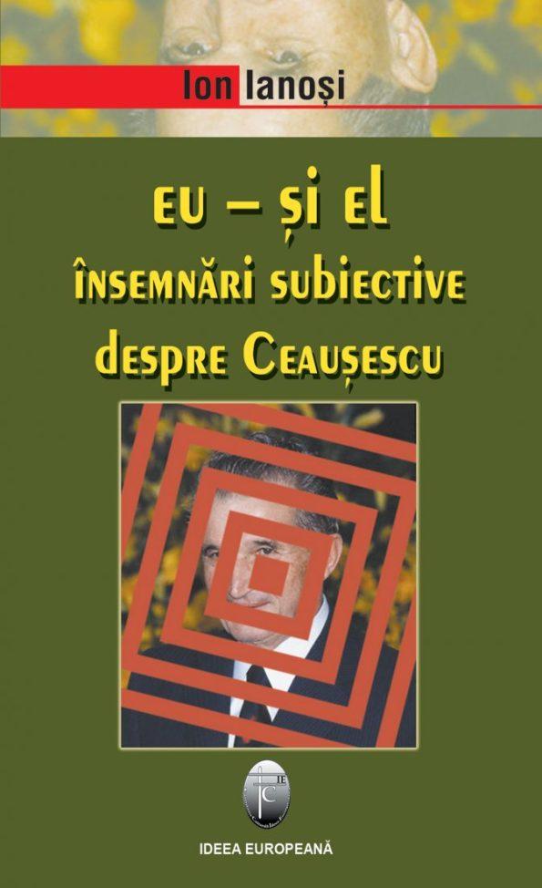 Ianosi-Ion_Eu-si-el-insemnari-Ceausescu