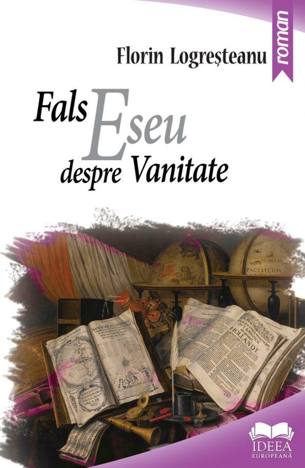 Logresteanu-Florin_Fals-eseu-despre-vanitate
