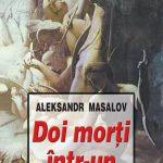 Masalov-Aleksandr_Doi-morti-intr-un-sicriu