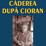 Necula-Ionel_Caderea-dupa-Cioran