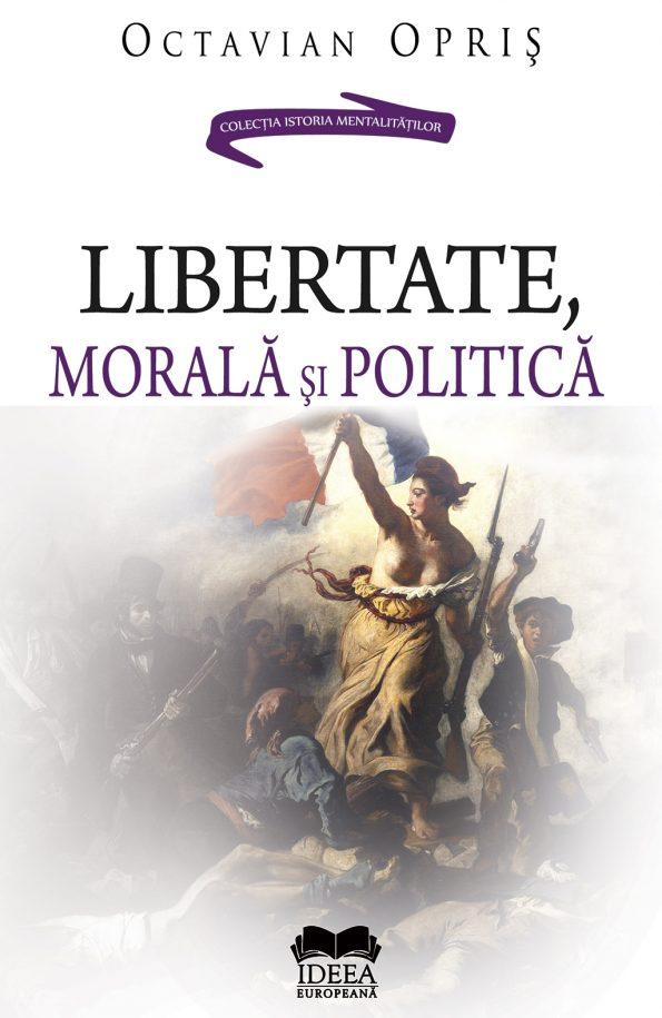 Opris-Octavian_Libertate-morala-si-politica