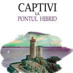 Popescu-Dorin_Captivi-la-pontul-hibrid