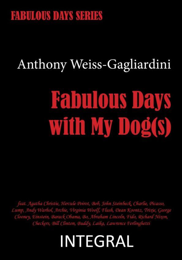 Weiss-Gagliardini-Anthony_Fabulous-days-with-my-dogs